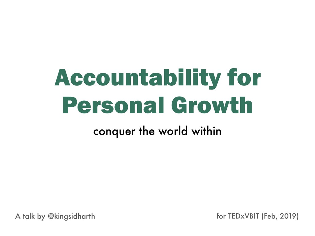 Accountability for Personal Growth A talk by @k...