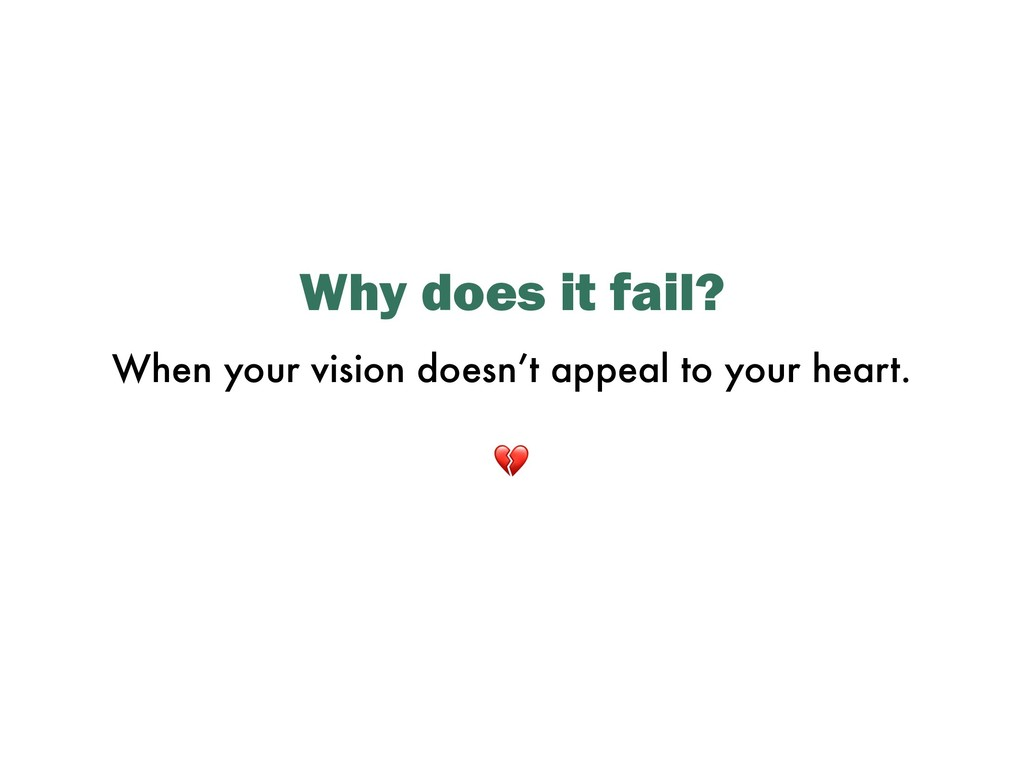 Why does it fail? When your vision doesn't appe...