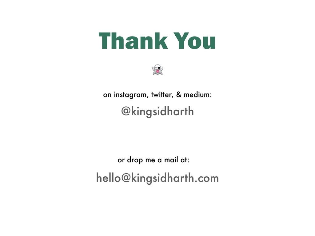 Thank You on instagram, twitter, & medium: or d...