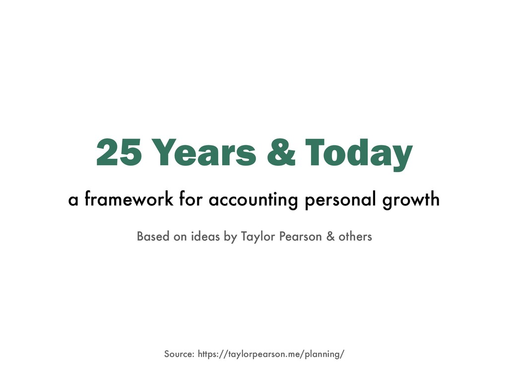25 Years & Today a framework for accounting per...