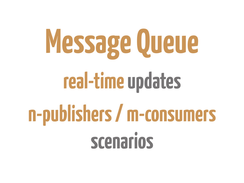 Message Queue real-time updates n-publishers / ...
