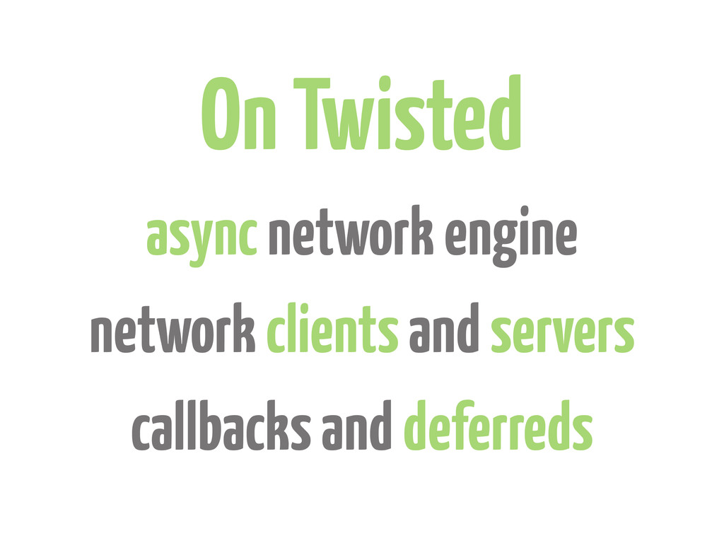 On Twisted async network engine network clients...