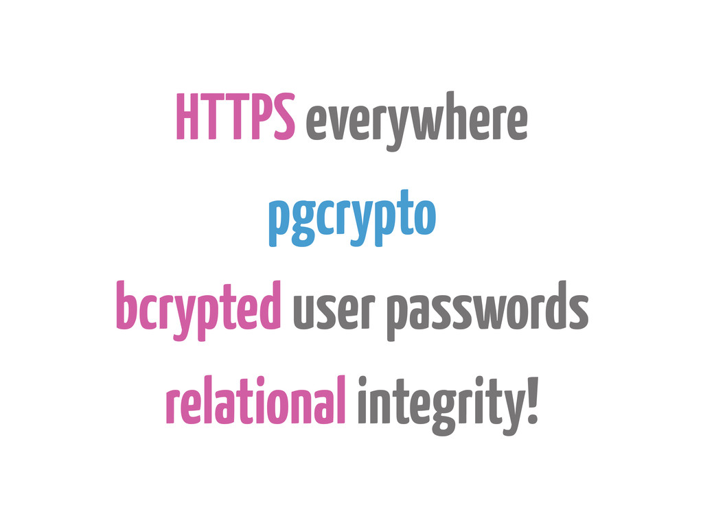 HTTPS everywhere pgcrypto bcrypted user passwor...