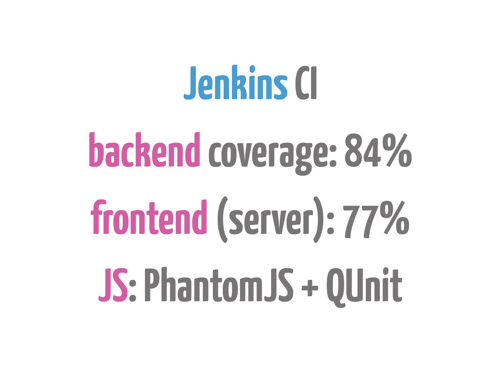 Jenkins CI backend coverage: 84% frontend (serv...
