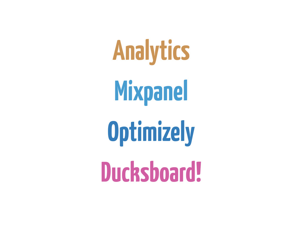 Analytics Mixpanel Optimizely Ducksboard!