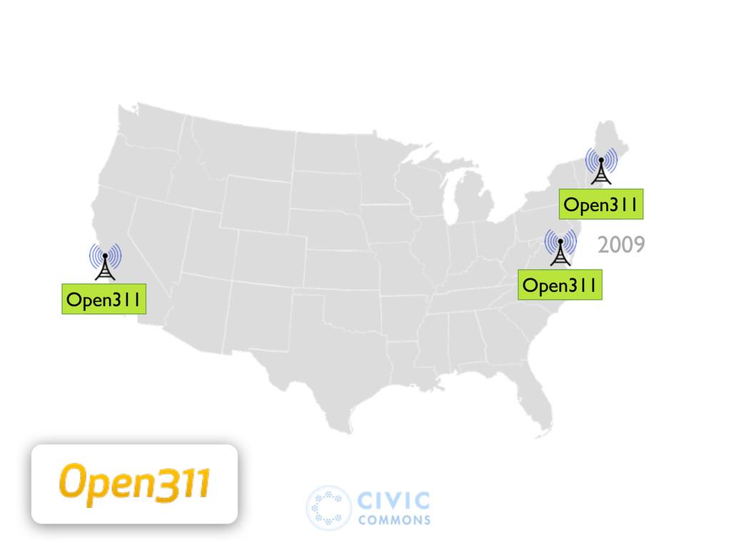 2009 311 311 311 Open311 Open311 Open311