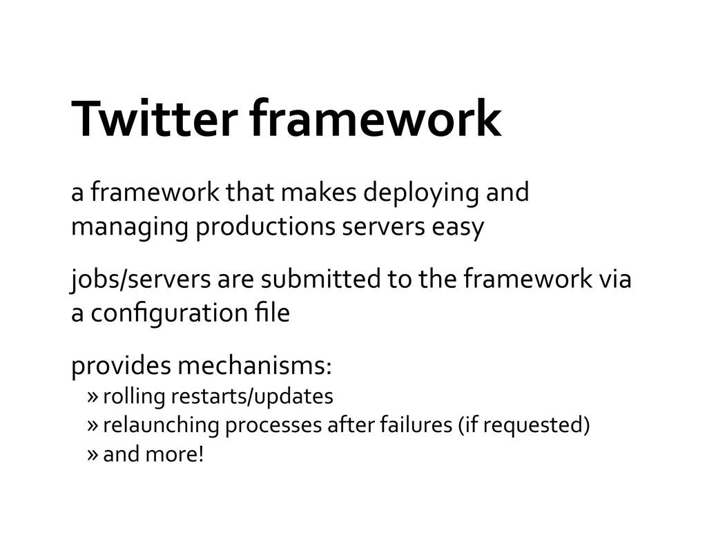 Twitter framework  a framework that...