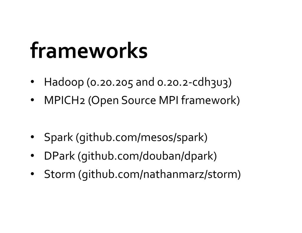 frameworks  • Hadoop (0.20.205 and ...