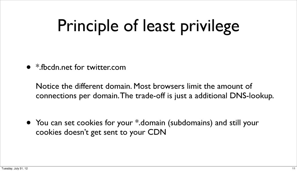 Principle of least privilege • *.fbcdn.net for ...