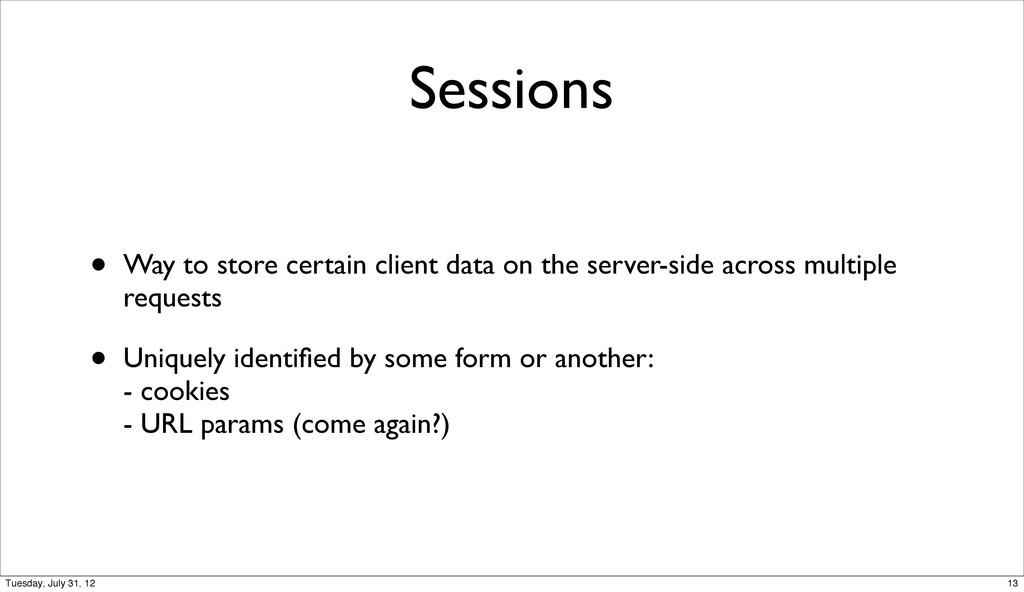 Sessions • Way to store certain client data on ...