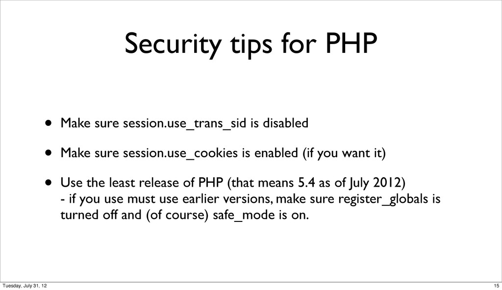 Security tips for PHP • Make sure session.use_t...