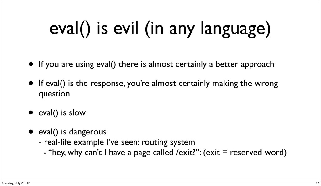 eval() is evil (in any language) • If you are u...
