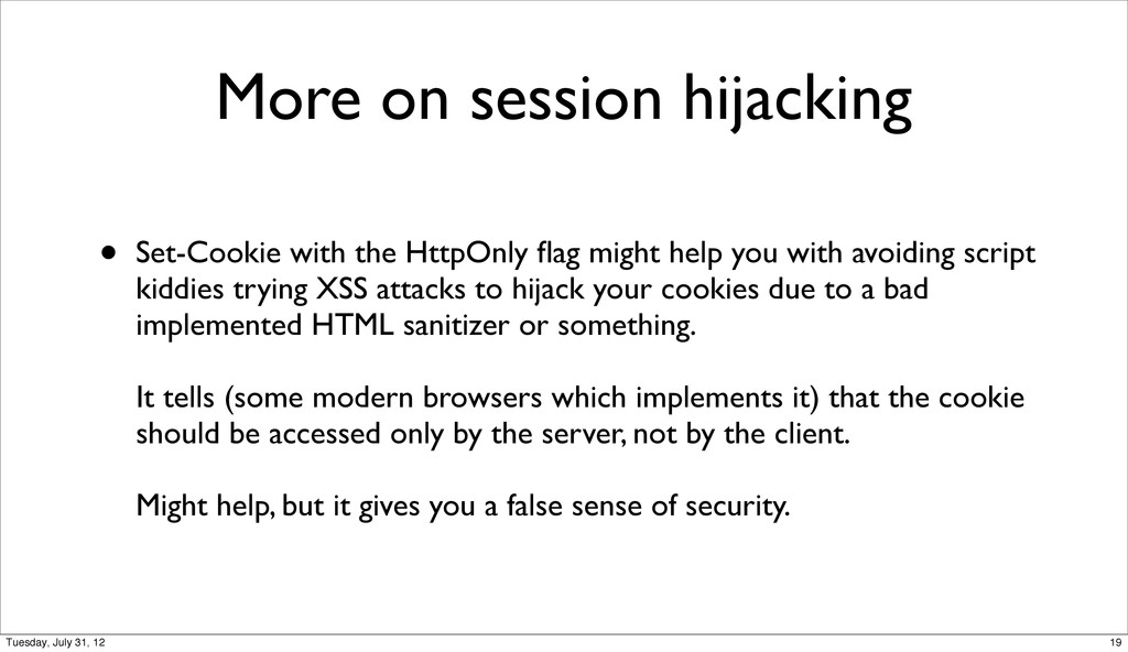 More on session hijacking • Set-Cookie with the...
