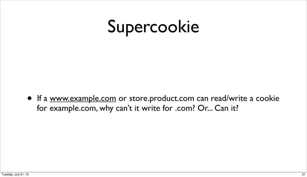 Supercookie • If a www.example.com or store.pro...