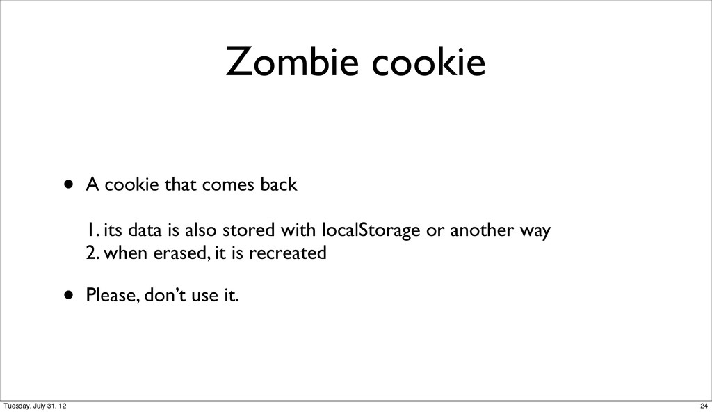 Zombie cookie • A cookie that comes back 1. its...