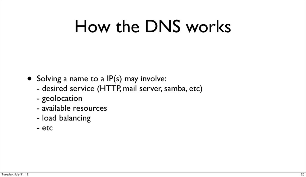 How the DNS works • Solving a name to a IP(s) m...