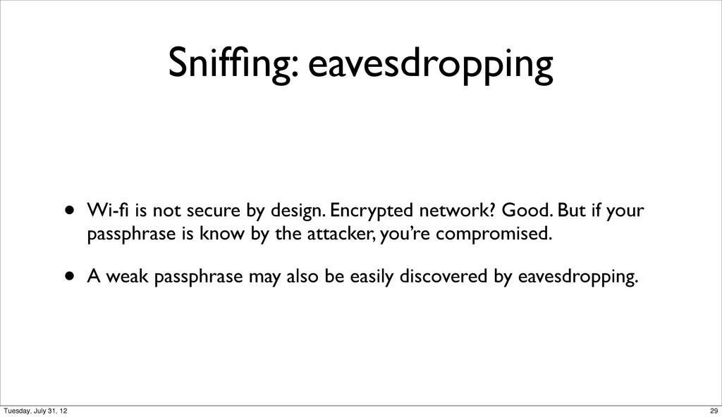 Sniffing: eavesdropping • Wi-fi is not secure by ...