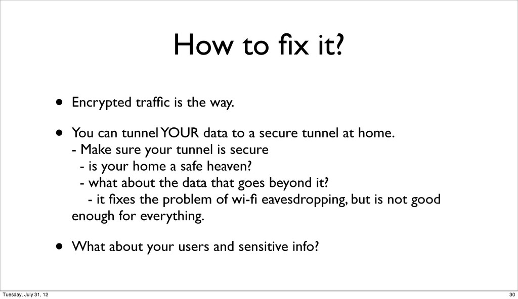 How to fix it? • Encrypted traffic is the way. • ...