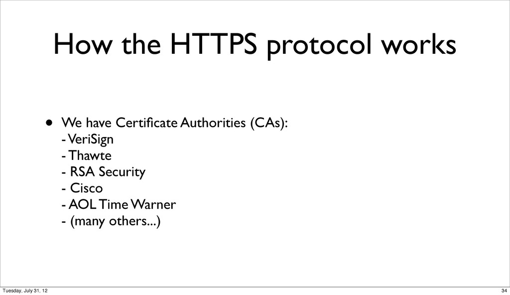 How the HTTPS protocol works • We have Certifica...