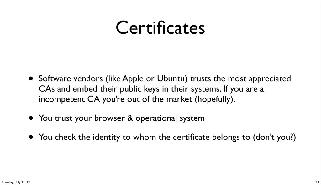 Certificates • Software vendors (like Apple or U...