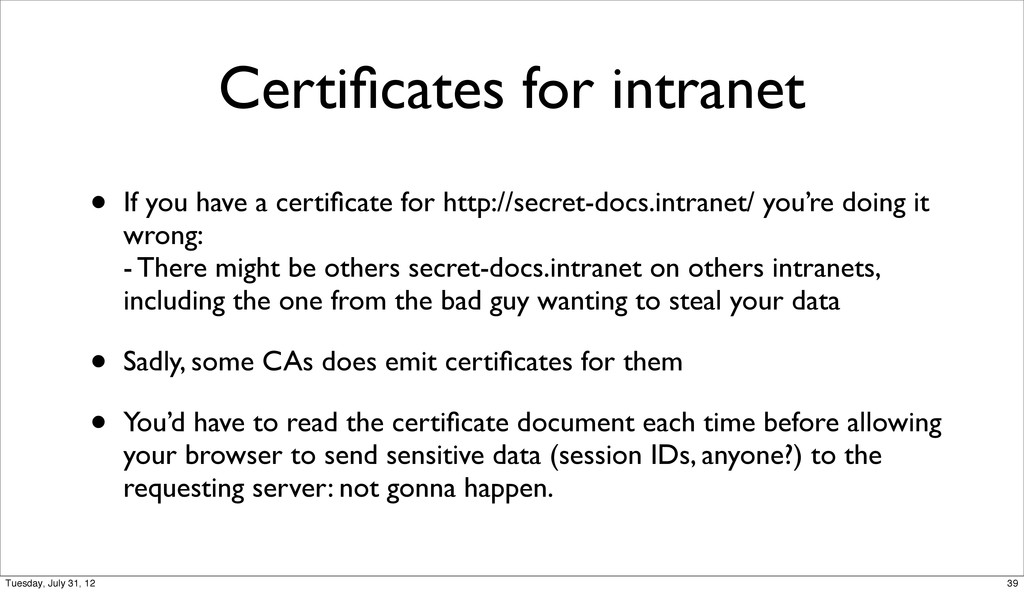 Certificates for intranet • If you have a certifi...