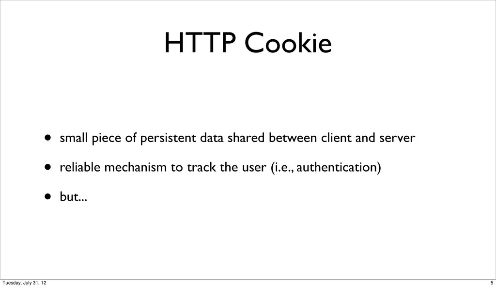 HTTP Cookie • small piece of persistent data sh...