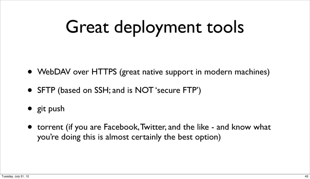 Great deployment tools • WebDAV over HTTPS (gre...