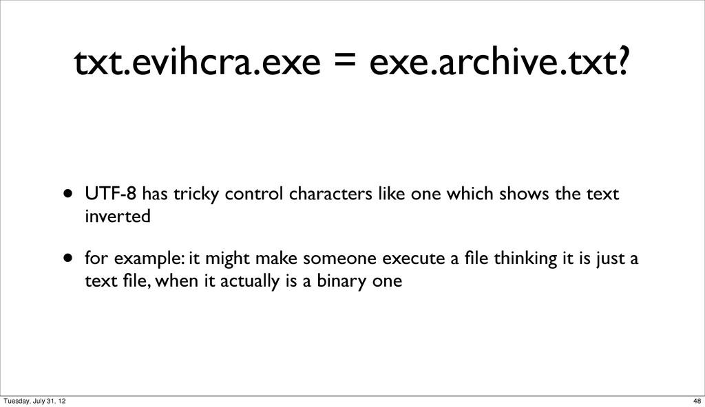 txt.evihcra.exe = exe.archive.txt? • UTF-8 has ...