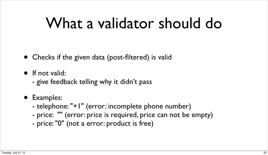 What a validator should do • Checks if the give...