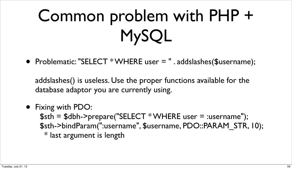 Common problem with PHP + MySQL • Problematic: ...