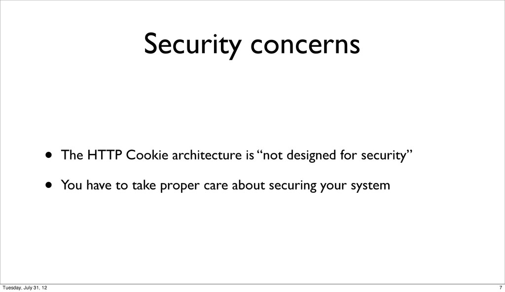 Security concerns • The HTTP Cookie architectur...
