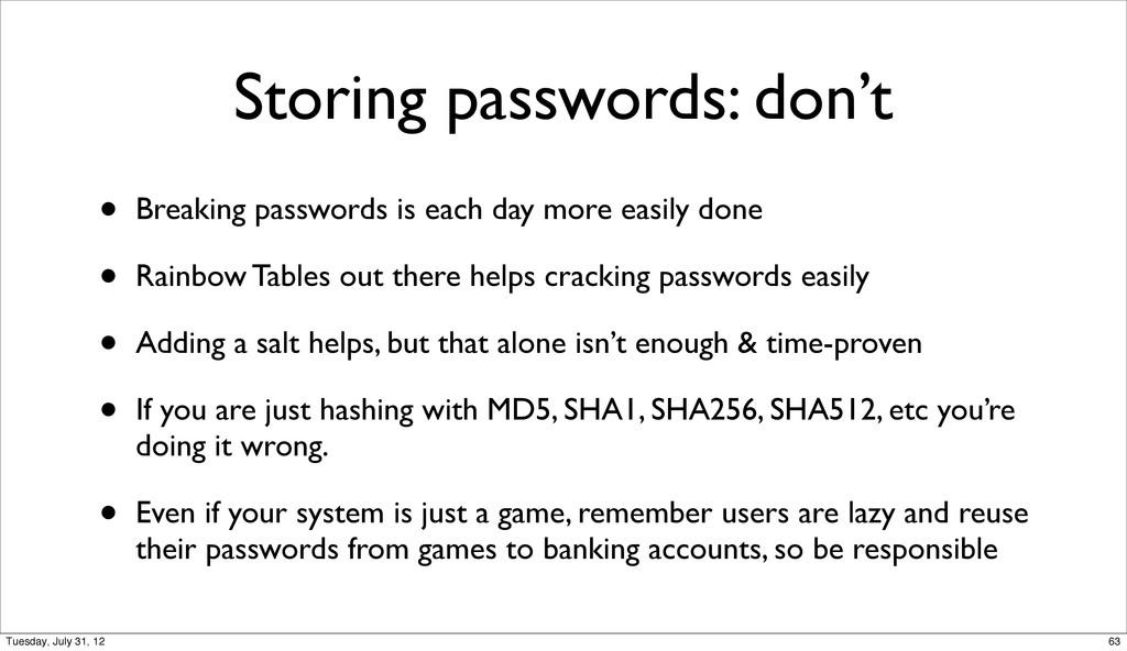 Storing passwords: don't • Breaking passwords i...