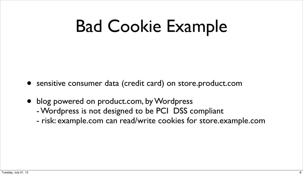Bad Cookie Example • sensitive consumer data (c...