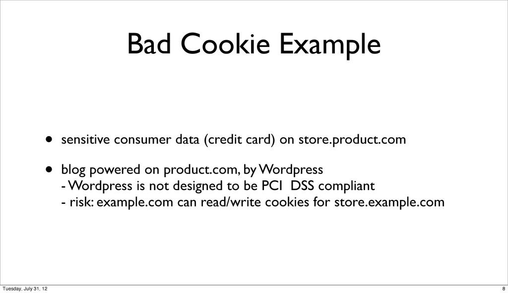 Bad Cookie Example • sensitive consumer data (c...