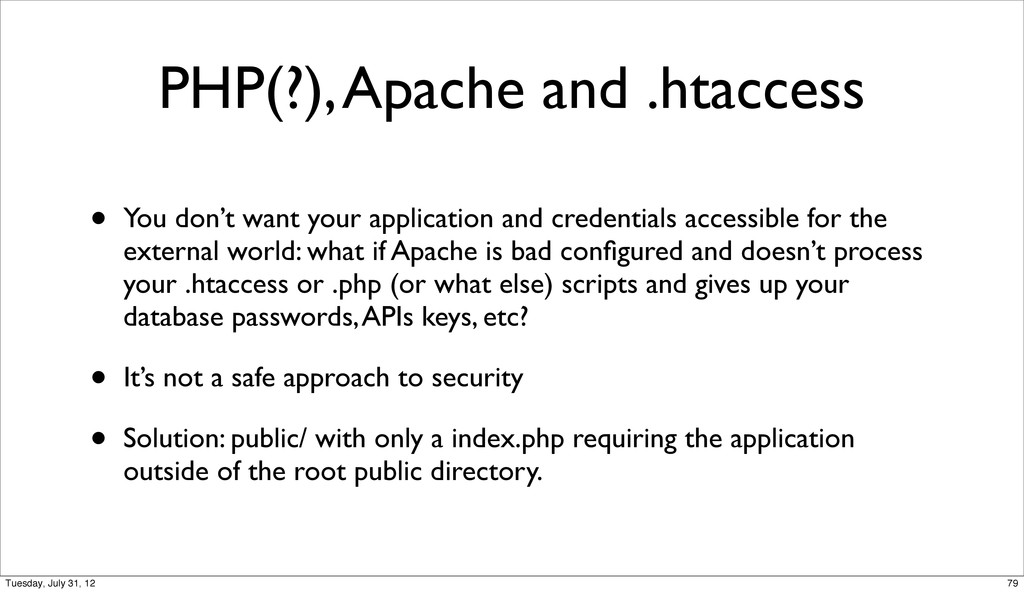 PHP(?), Apache and .htaccess • You don't want y...