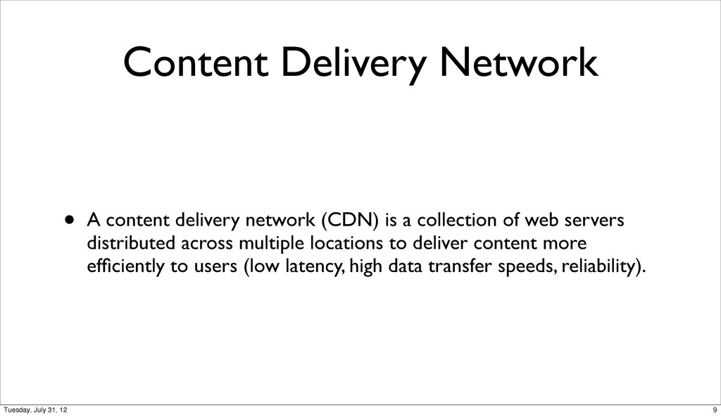 Content Delivery Network • A content delivery n...