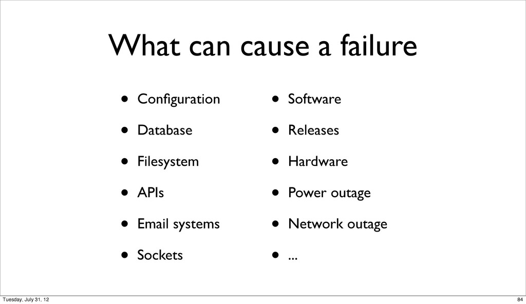 What can cause a failure • Configuration • Datab...