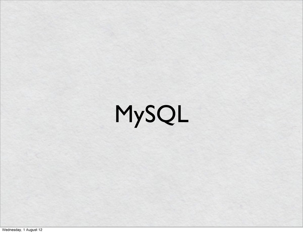 MySQL Wednesday, 1 August 12