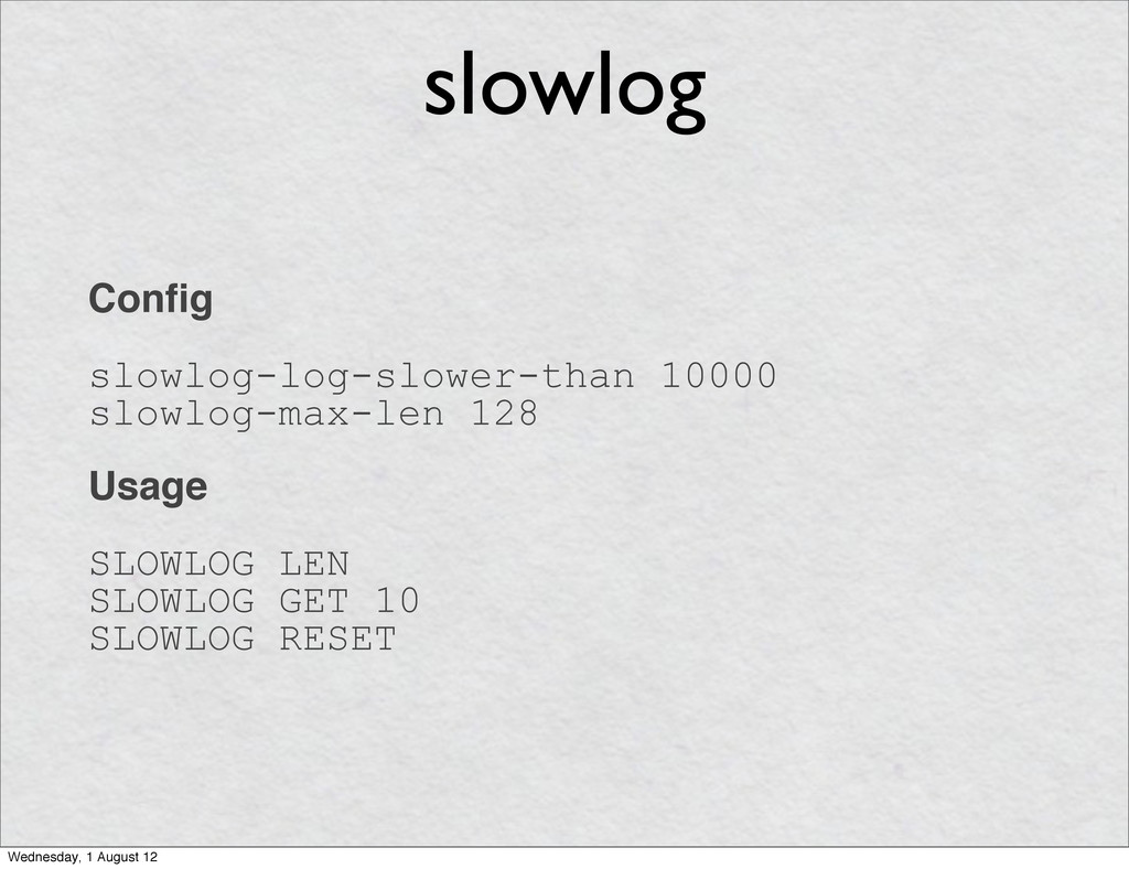 Config slowlog-log-slower-than 10000 slowlog-ma...