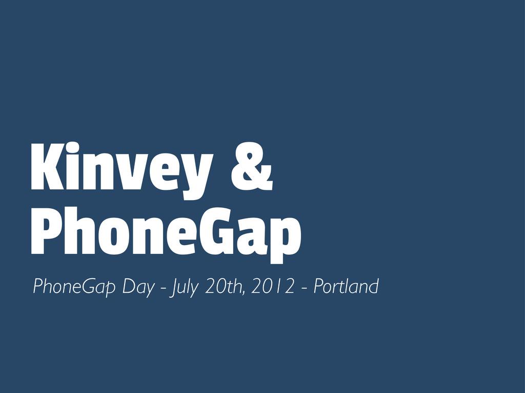 Kinvey & PhoneGap PhoneGap Day - July 20th, 201...