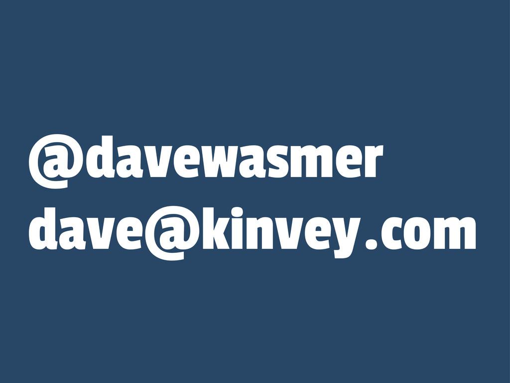 @davewasmer dave@kinvey.com
