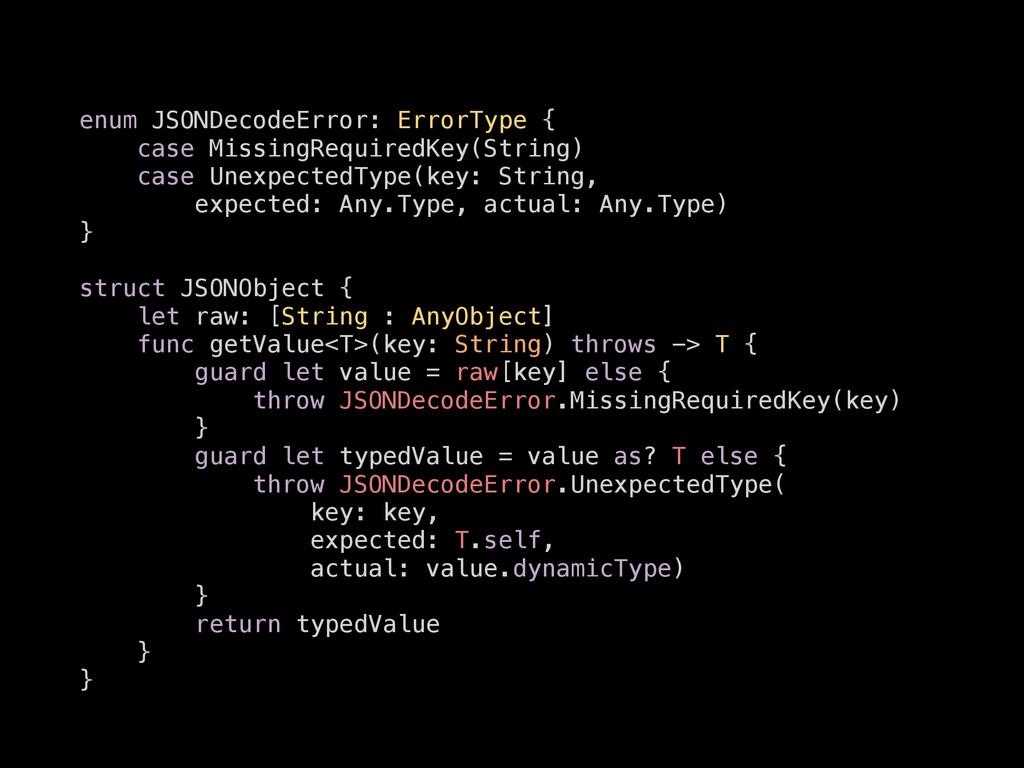 enum JSONDecodeError: ErrorType { case MissingR...