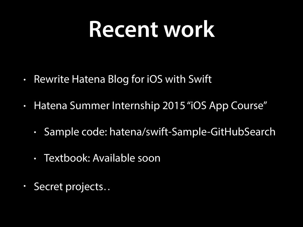 Recent work • Rewrite Hatena Blog for iOS with ...