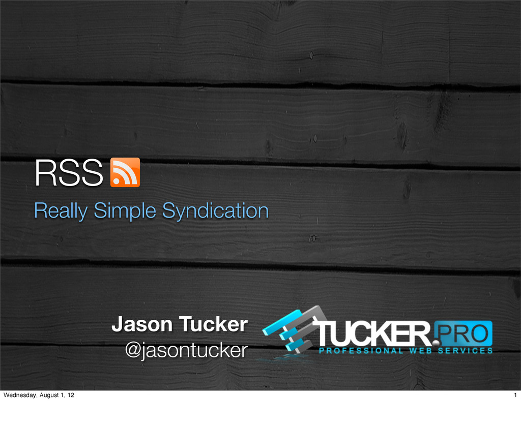 RSS Really Simple Syndication Jason Tucker @jas...
