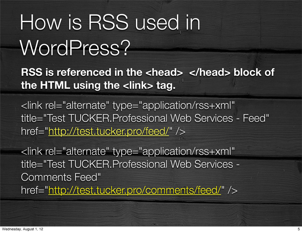 How is RSS used in WordPress? RSS is referenced...