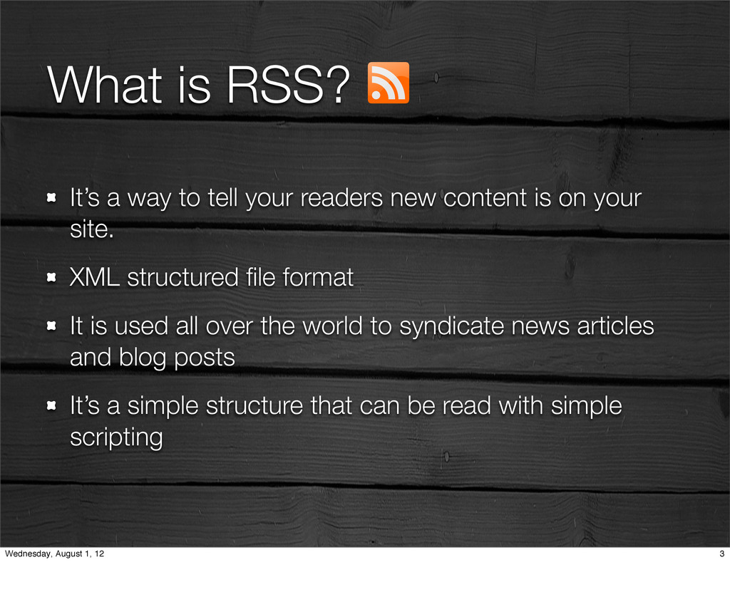 What is RSS? It's a way to tell your readers ne...