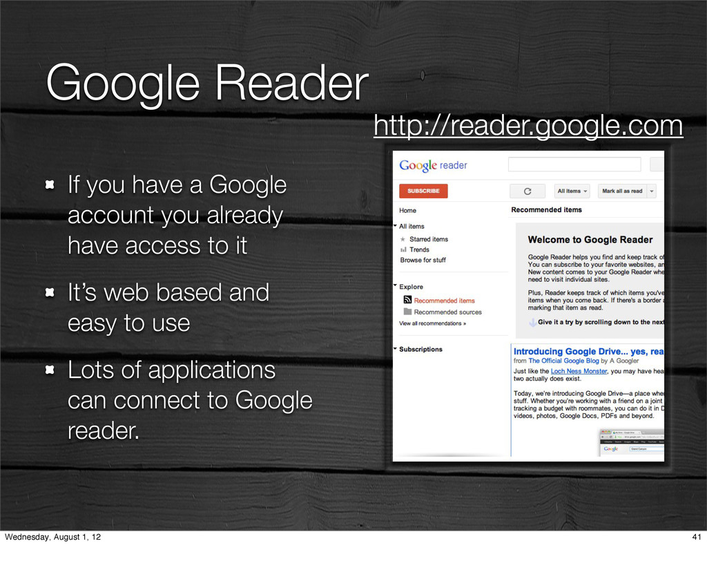 Google Reader If you have a Google account you ...