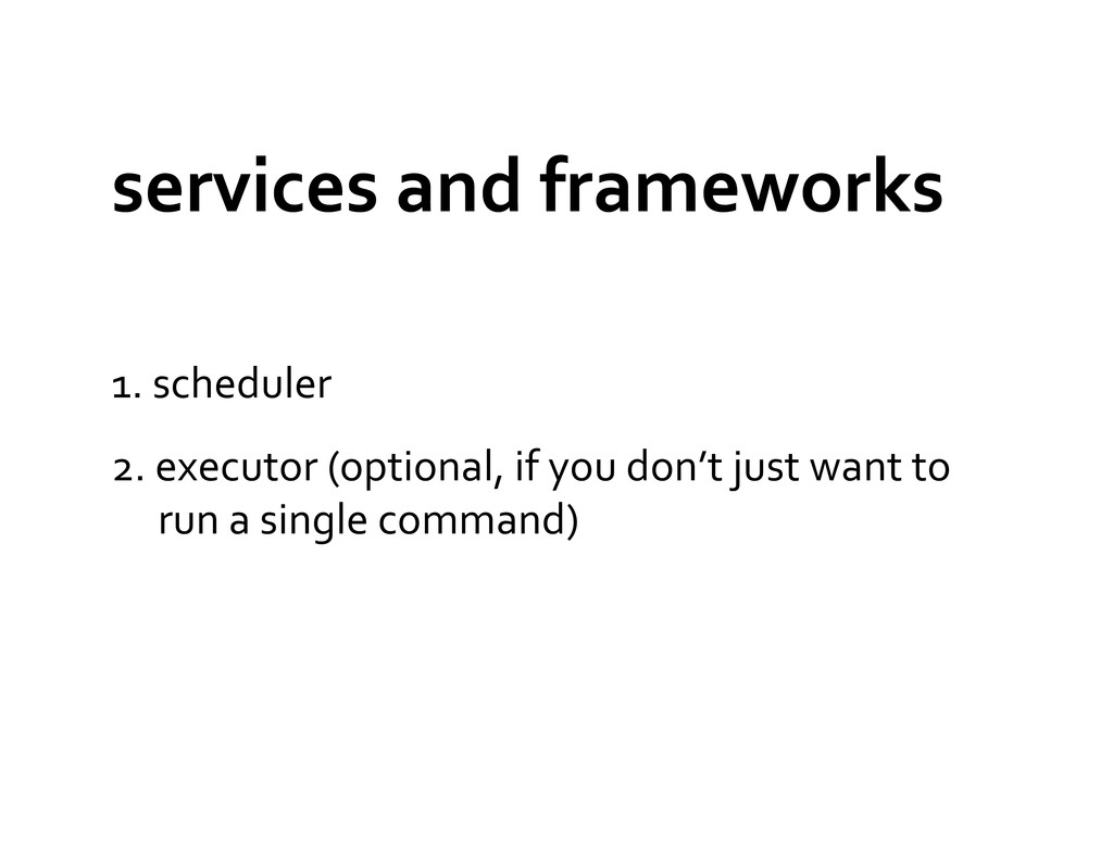 services and frameworks  1. schedul...