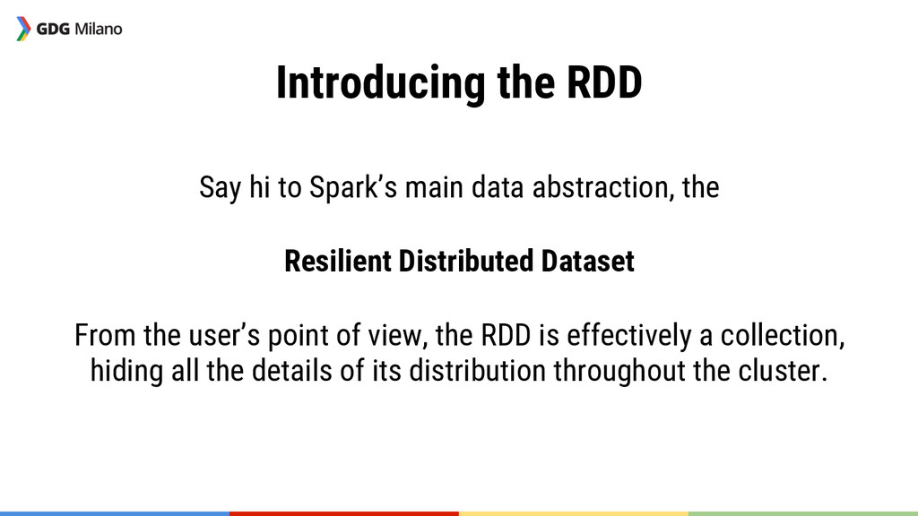 Introducing the RDD  Say hi to Spark's main d...