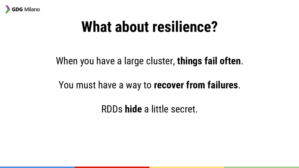 What about resilience?  When you have a large...